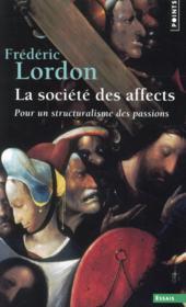 La société des affects ; pour un structuralisme des passions - Couverture - Format classique