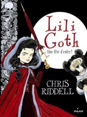 Lili Goth t.2 ; une fête d'enfer ! - Couverture - Format classique