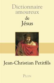 DICTIONNAIRE AMOUREUX ; de Jésus - Couverture - Format classique