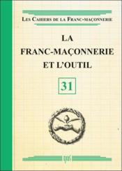 La franc-maçonnerie et l'outil - Couverture - Format classique