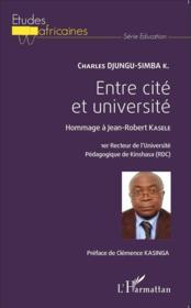 Entre cité et université ; hommage à Jean-Robert Kasele - Couverture - Format classique