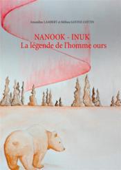 Nanook inuk ; la légende de l'homme ours - Couverture - Format classique