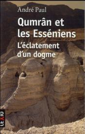 Qumrân et les Esséniens ; l'éclatement d'un dogme - Couverture - Format classique