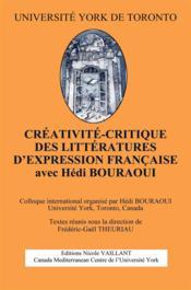 La créativité ; critique dans les littératures d'expression française - Couverture - Format classique