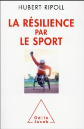 La résilience par le sport - Couverture - Format classique