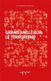 Grand angle sur le terrorisme - Couverture - Format classique