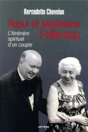 Raoul et Madeleine Follereau ; itinéraire spirituel d'un couple - Couverture - Format classique