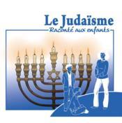 Le judaïsme raconté aux enfants - Couverture - Format classique