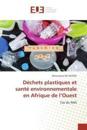 Dechets plastiques et sante environnementale en afrique de l'ouest - cas du mali - Couverture - Format classique