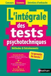 L'intégrale des tests psychotechniques ; concours examens entretiens d'embauche (édition 2021/2022) - Couverture - Format classique