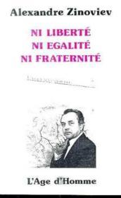 Ni Liberte Ni Egalite Ni Fraternite - Couverture - Format classique