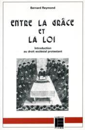 Entre La Grace Et La Loi - Couverture - Format classique