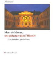 Mont-de-marsan, une préfecture dans l'histoire - Intérieur - Format classique