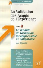 La validation des acquis de l'expérience t.2 ; le module de formation incompressible et obligatoire - Intérieur - Format classique