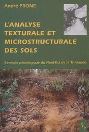 L'analyse texturale et microstructurale des sols ; exemple pédologique du nord-est de la Thaïlande - Couverture - Format classique