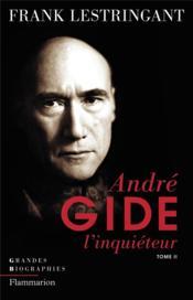 André Gide t.2 ; l'inquieteur - Couverture - Format classique