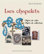 Les chapelets ; objets de culte, objets de collection - Couverture - Format classique