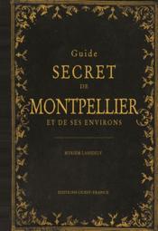 Guide secret de Montpellier et de ses environs - Couverture - Format classique