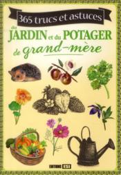 365 trucs et astuces du jardin et du potager de grand-mère - Couverture - Format classique