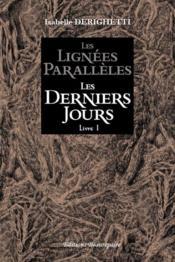 Les lignées parallèles ; livre 1 ; les derniers jours - Couverture - Format classique