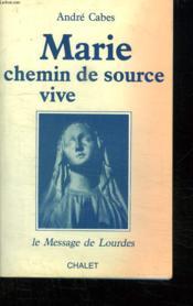 Marie. Chemin De Source Vive - Couverture - Format classique
