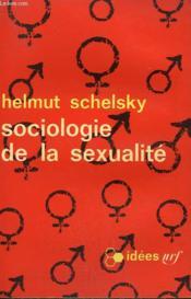 Sociologie De La Sexualite. Collection : Idees N° 103 - Couverture - Format classique