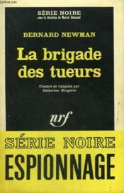 La Brigade Des Tueurs. Collection : Serie Noire N° 925 - Couverture - Format classique