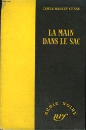 La Main Dans Le Sac. ( The Paw In The Bottle). Collection : Serie Noire Sans Jaquette N° 201 - Couverture - Format classique