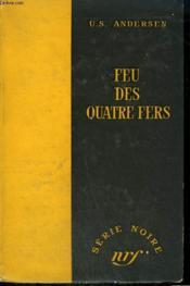 Feu Des Quatre Fers. ( Hard And Fast ). Collection : Serie Noire Sans Jaquette N° 360 - Couverture - Format classique
