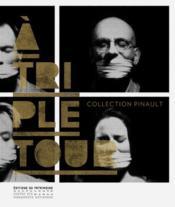 À triple tour ; collection pinault - Couverture - Format classique