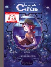 Les carnets de Cerise T.2 ; le livre d'Hector - Couverture - Format classique