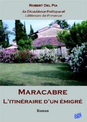 Maracabre ; l'itinéraire d'un émigré - Couverture - Format classique