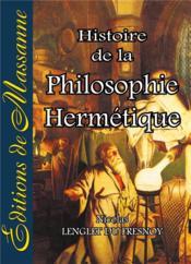 Histoire de la philosophie hermétique - Couverture - Format classique