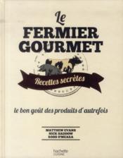 Le fermier gourmet - recettes secrètes - Couverture - Format classique