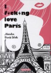 I fucking love Paris - Couverture - Format classique