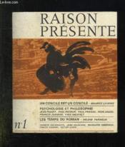 Raison Presente N° 1. 1966. Sommaire: Un Concile Est Un Concile, Psychologie Et Philosophie, Le Temps Du Roman... - Couverture - Format classique