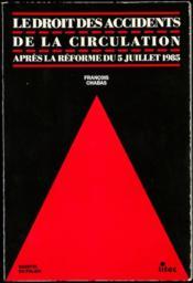 LE DROIT DES ACCIDENTS DE LA CIRCULATION APRÈS LA RÉFORME DU 5 JUILLET 1985, Gazette du Palais - Couverture - Format classique