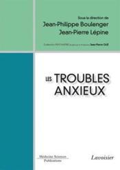 Les troubles anxieux - Couverture - Format classique