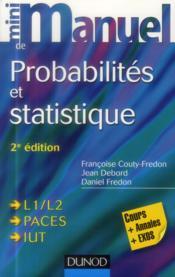 Mini manuel ; probabilités et statistique ; L1/L2/PACES/IUT ; cours, annales, exos (4e édition) - Couverture - Format classique