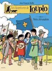 Les aventures de Loupio T.10 ; vers Jérusalem - Couverture - Format classique