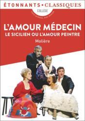 L'amour médécin ; le sicilien ou l'amour peintre - Couverture - Format classique
