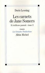 Les carnets de Jane Somers ; si vieillesse pouvait t.2 - Intérieur - Format classique