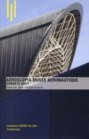 Aéroscopia musée aéronautique ; Cardete Huet - Couverture - Format classique