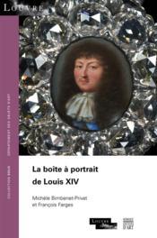 La boîte à portraits de Louis XIV - Couverture - Format classique