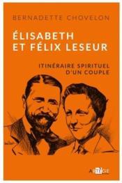 Itinéraire spirituel d'un couple ; Elisabeth et Félix Leseur - Couverture - Format classique