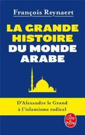 La grande histoire du monde arabe - Couverture - Format classique