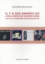 Il y a des années où l'on a envie de ne rien faire ; 1964-1981, chansons expérimentales - Couverture - Format classique