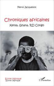 Chroniques africaines ; Kenya, Ghana, RD Congo - Couverture - Format classique