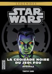 Star Wars - légendes ; INTEGRALE ; la croisade noire du Jedi fou - Couverture - Format classique