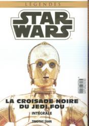 Star Wars - légendes ; INTEGRALE ; la croisade noire du Jedi fou - 4ème de couverture - Format classique